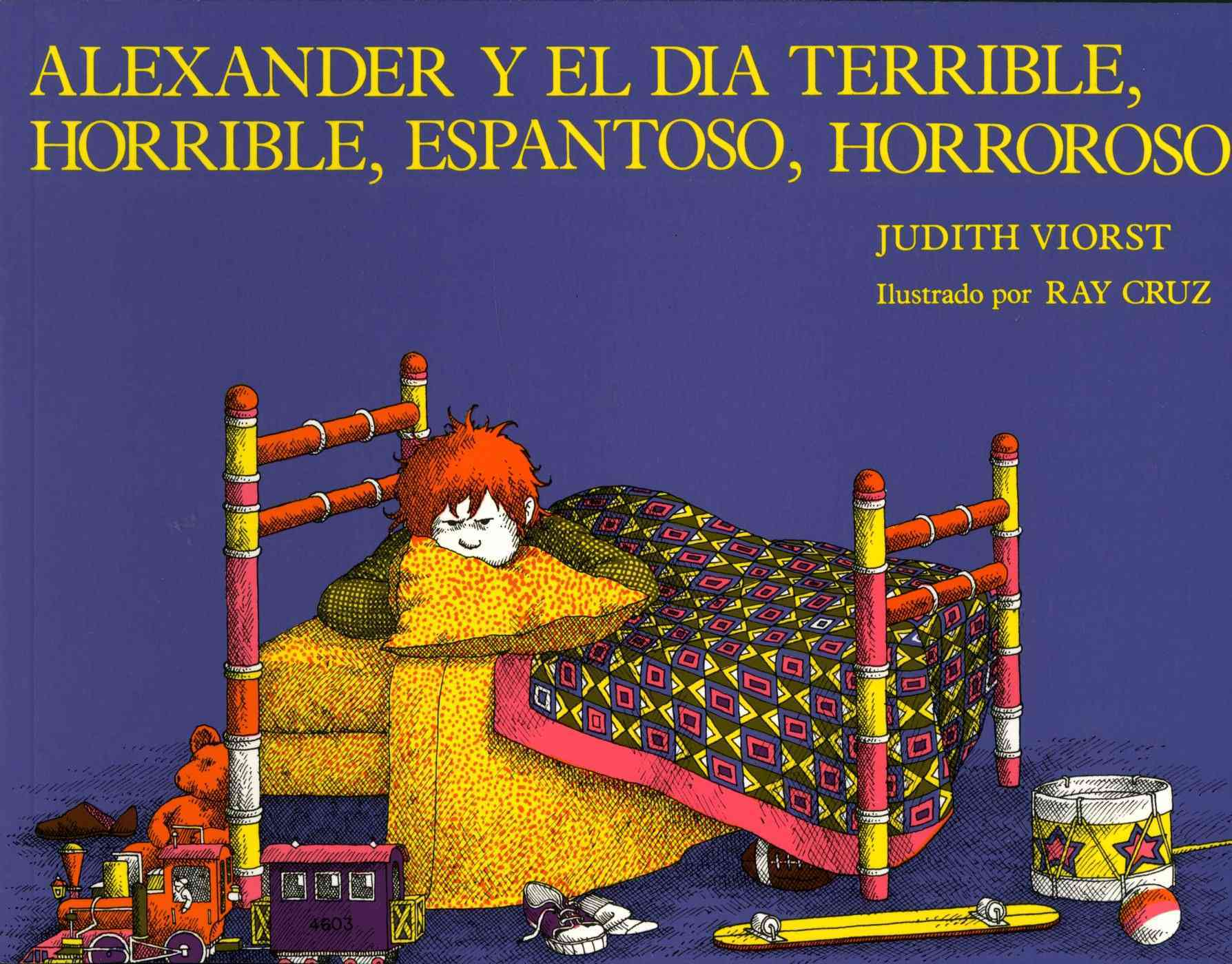 Alexander Y El Dia Terrible, Horrible, Espantoso, Horroroso By Viorst, Judith/ Cruz, Ray (ILT)